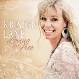 """Heaven On Earth' 2nd radio single from Kristen Lane's debut EP """"Loving & Free"""" - released to radio Tues Oct 1st, 2013"""