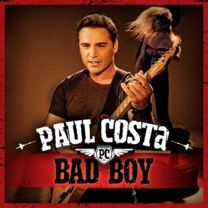 "Paul Costa releases new single & video for 'Bad Boy' - the 3rd single from his chart-topping album ""Wheels & Steel"""