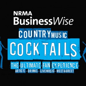 NRMA BUSINESSWISE COUNTRY MUSIC COCKTAILS IS BACK BY POPULAR DEMAND AT THE 2014 TAMWORTH COUNTRY MUSIC FESTIVAL