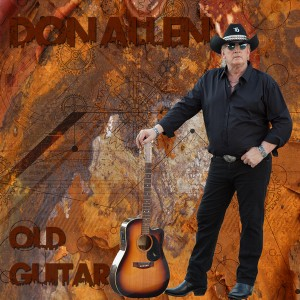 Don Allen's new radio single, 'Old Guitar' is at radio now