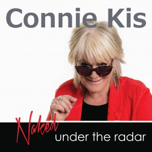 """""""Naked Under The Radar"""" - new album from Connie Kis is out now!"""